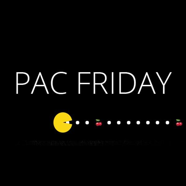 PAC FRIDAY!
