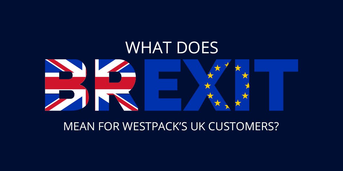 What does Brexit mean for Westpack's UK customers?
